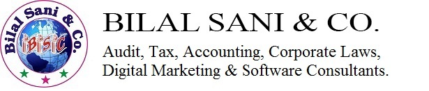 BILAL SANI & CO.   Audit, Tax, Accounting, Corporate Laws, Digital Marketing & Software Consultants.